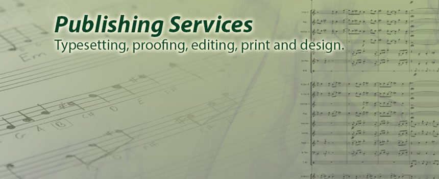 Publsihing services including typesetting, proofing, editing, print and design.