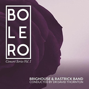 Brighouse and Rastrick 'Bolero' Classical Transcriptions CD