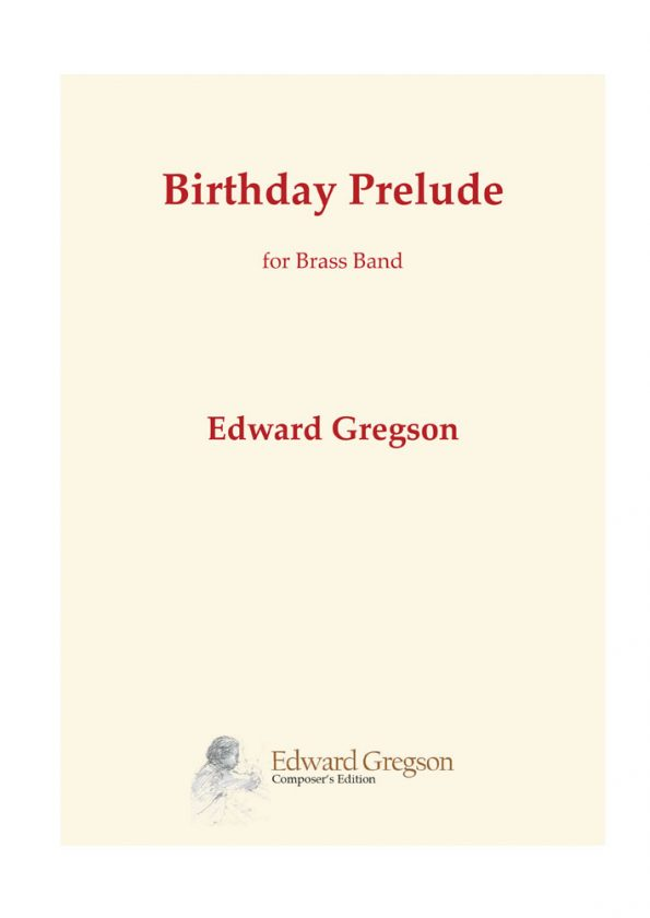 Birthday Prelude for Brass Band by Edward Gregson